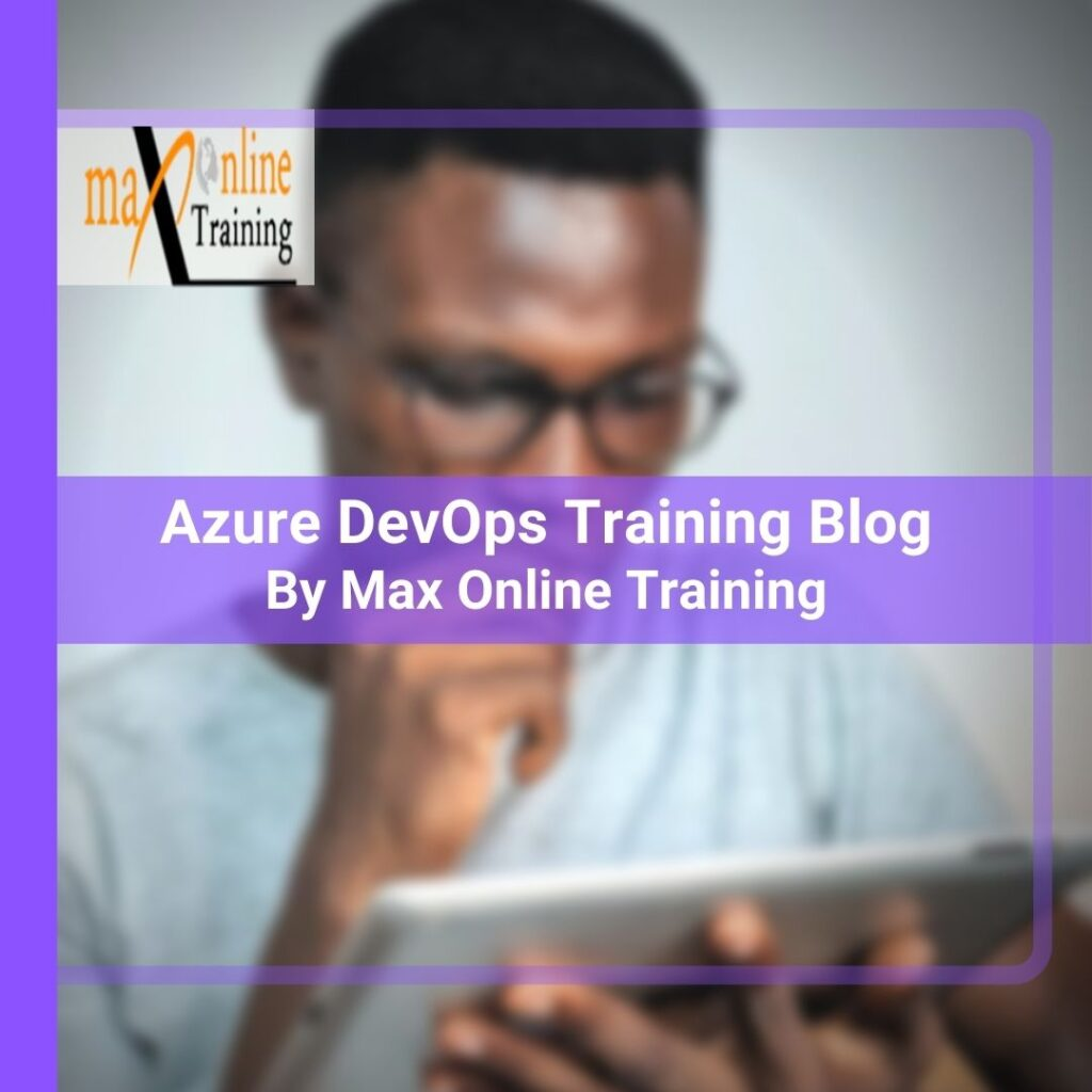 azure devops online training by max online training institute