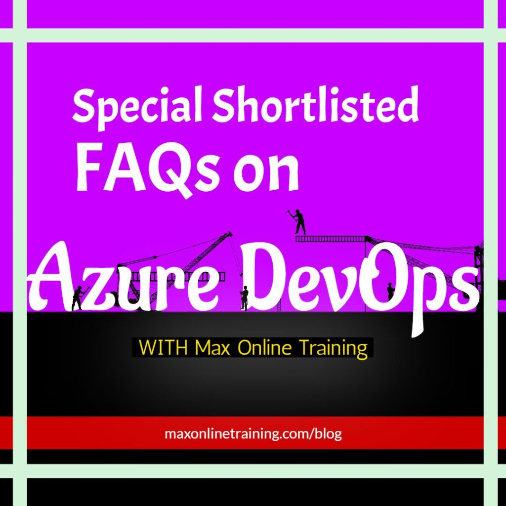 azure devops FAQ max online training blog